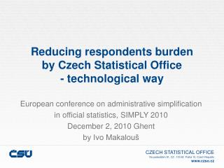 Reducing respondents burden by Czech Statistical Office  - technological way
