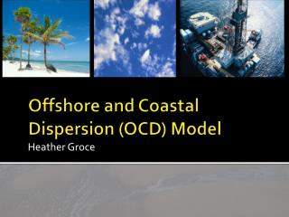 Offshore and Coastal Dispersion (OCD) Model