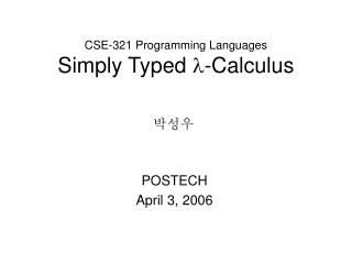 CSE-321 Programming Languages Simply Typed   -Calculus