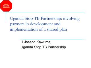 Uganda Stop TB Partnership: involving partners in development and implementation of a shared plan