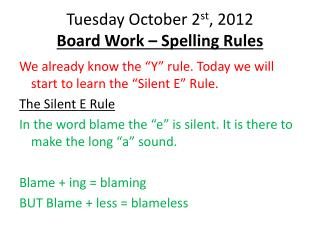 Tuesday October 2 st , 2012 Board Work – Spelling Rules