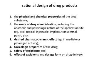 the  physical and chemical properties  of the drug substance;