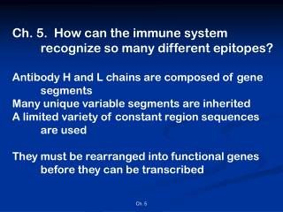 Ch. 5.  How can the immune system  	recognize so many different epitopes?
