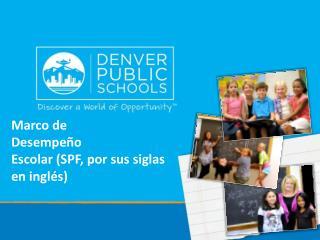 Marco de  Desempeño Escolar (SPF, por sus siglas en inglés)