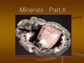 Minerals - Part II