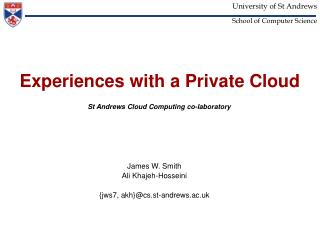 Experiences with a Private Cloud