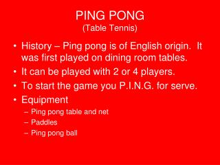 PING PONG (Table Tennis)