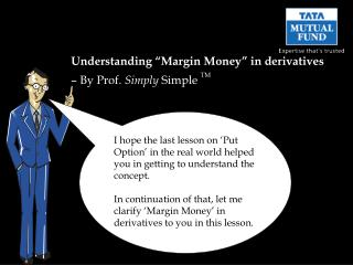 "Understanding ""Margin Money"" in derivatives – By Prof.  Simply  Simple  TM"