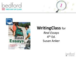 WritingClass for Real Essays 4 th  Ed. Susan Anker