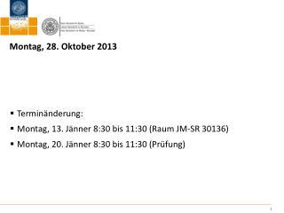 Montag , 28.  Oktober  2013
