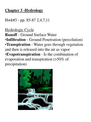 Chapter 3 -Hydrology Hwk#3 - pp. 85-87 2,4,7,11 Hydrologic Cycle Runoff  - Ground Surface Water