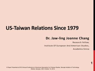 US-Taiwan Relations Since 1979