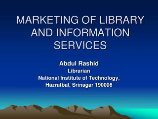 MARKETING OF LIBRARY AND INFORMATION SERVICES
