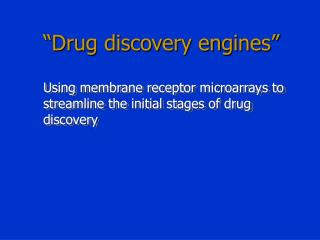 Drug discovery engines