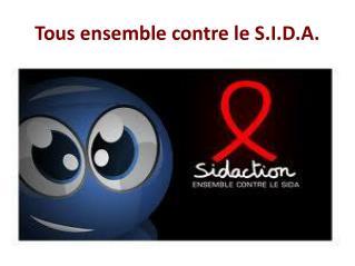 Tous ensemble contre le S.I.D.A.