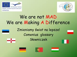 We  are  not  MAD We  are M aking A D ifference