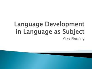 Language Development in Language as Subject