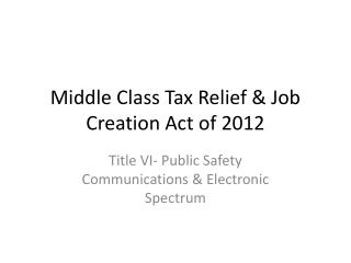 Middle Class Tax Relief & Job Creation Act of 2012