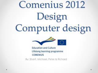 Comenius  2012 Design  Computer design