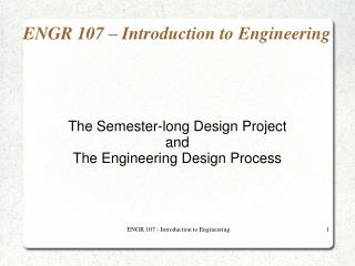 ENGR 107 � Introduction to Engineering