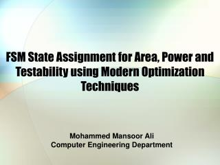 FSM State Assignment for Area, Power and Testability using Modern Optimization Techniques
