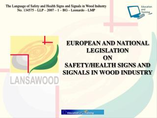EUROPEAN AND NATIONAL LEGISLATION  ON  SAFETY/HEALTH SIGNS AND SIGNALS IN WOOD INDUSTRY