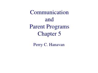 Communication and  Parent Programs Chapter 5