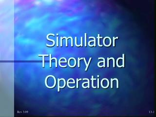 Simulator Theory and Operation