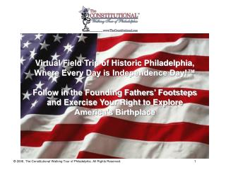 Virtual Field Trip of Historic Philadelphia, Where Every Day is Independence Day!™