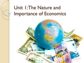 Unit 1: The Nature and Importance of Economics