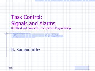 Task Control: Signals and Alarms Havilland and Salama's Unix Systems Programming
