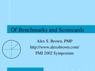 Of Benchmarks and Scorecards