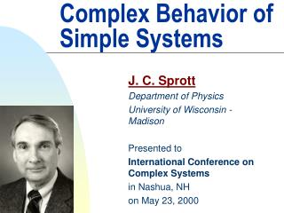 Complex Behavior of Simple Systems