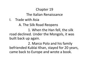Chapter 19 The Italian Renaissance Trade with Asia A. The Silk Road Reopens