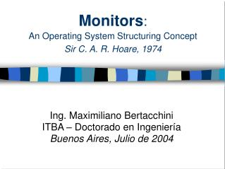 Monitors :  An Operating System Structuring Concept Sir C. A. R. Hoare, 1974