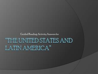 """""""The United States and Latin America"""""""