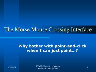 The Morse Mouse Crossing Interface