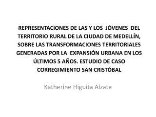 Katherine Higuita  Alzate