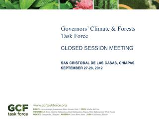 Governors' Climate &  Forests  Task  Force CLOSED SESSION  mEETING