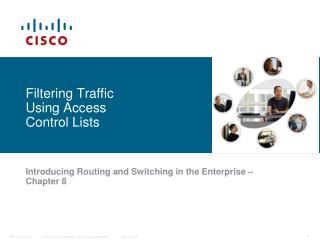 Filtering Traffic Using Access Control Lists