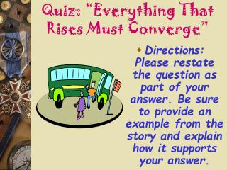Quiz:  Everything That Rises Must Converge
