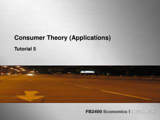 Consumer Theory (Applications)