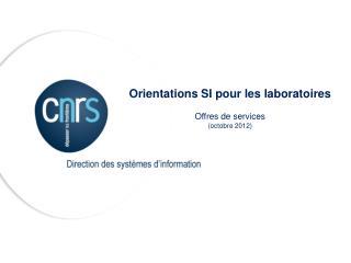 Orientations SI pour les laboratoires Offres de services (octobre 2012)
