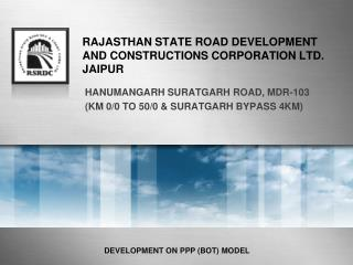 RAJASTHAN STATE ROAD DEVELOPMENT AND CONSTRUCTIONS CORPORATION LTD. JAIPUR