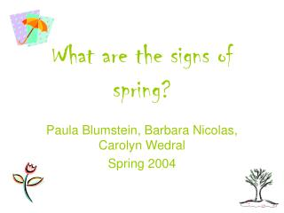 What are the signs of spring?