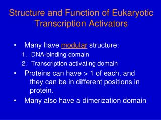Structure and Function of Eukaryotic Transcription Activators