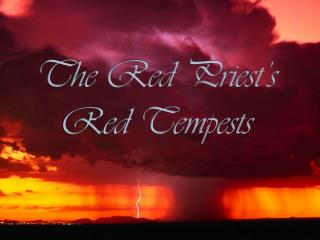The Red Priest's Red Tempests