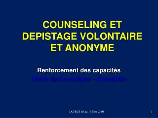 COUNSELING ET DEPISTAGE VOLONTAIRE ET ANONYME