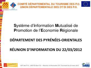 COMIT É  D É PARTEMENTAL DU TOURISME DES P.O. UNION D É PARTEMENTALE DES OT/SI DES P.O.