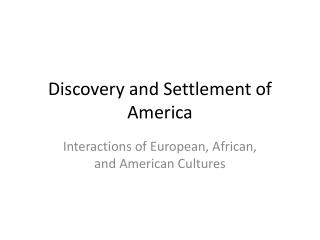 Discovery and Settlement of America
